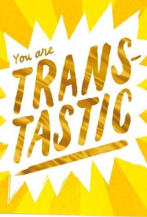 Trans-tastic card